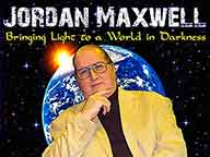 Jordan Maxwell: Bringing Light to a World in Darkness